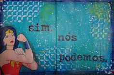 """Mixed Media project with Wonder Woman """"Yes, we can do it"""" (Portuguese version) Gaborin Gaboriela Scrapbook"""
