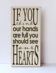 If You Think Our Hands Are Full, You Should See Our Hearts, Family Wood Sign, Art for Families, Parenting Sign, Wood, Sustainable Home Decor by vinylcrafts on Etsy