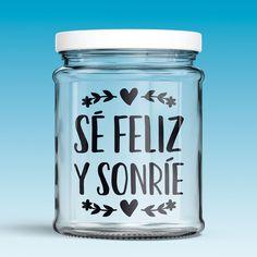 Vinilos Decorativos: Sé feliz y sonríe Mason Jars, Cricut, Mugs, Tableware, Gifts, Titanic, Design, Amor, Spanish