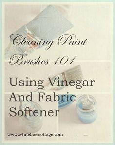 'Vinegar Cleans Paint Brushes...!' (via White Lace Cottage)