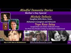 Mindful Dementia Stories Mother's Day Special May 4, 2016 - MIndful Dementia Stories