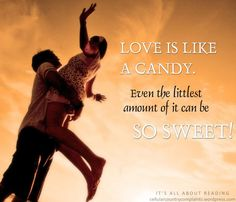 Taste of love Falling For Someone, Always Be, Along The Way, Giving Up, Trials, Love Quotes, Foundation, Strong, Candy