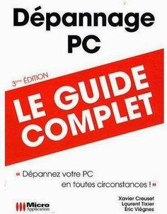 Depannage PC Guide Complet - 3ème édition