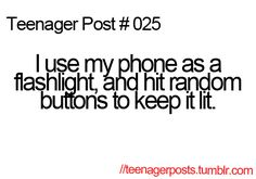 This is so me! When I go to let Dungey in, I use my phone for light, I go log in to my phone, in on an app I've never seen before.