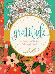 Gratitude : A Prayer and Praise Coloring Journal Hardcover) for sale online Gratitude Book, Spiritual Needs, Whole Heart, Personal Relationship, Prayer Book, Book Format, Book Show, Gods Promises, Book Journal