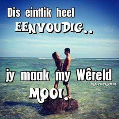 Afrikaanse Quotes, Cute Quotes, My Man, Love Of My Life, My Boys, Love You, Romance, Sayings, Truths