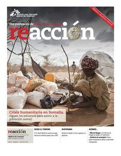 Revista Reacción 7: *Desde el terreno: la experiencia del Dr. Daniel Martínez en distintos países junto a MSF. *Diaporama: Somalia; entender la crisis y apoyar a la población. *Además: Mal de Chagas y Epidemia de Sarampión. *Desde el terreno.