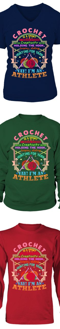 Crochet Is A Sport. It Involves Stitching, Creativity, Holding The Hook, Looping, Sliding, Hunting For Yarn. Yay! I'm An Athlete...  Show your love of Crochet with this shirt printed in the USA.    Available in Hanes Cotton T-Shirt / V-Neck / Long-Sleeve / Sweatshirt.  US/Canada orders are delivered in 10-14 days.