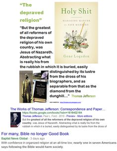 """Diamonds & Dunghills https://www.pinterest.com/pin/119908408805508849/ Jesus or Jefferson: whose laws are best for the USA? Holy Heretic poll: http://www.sodahead.com/united-states/jesus-or-jefferson-whose-laws-are-best-for-the-usa/question-2547153/ Thomas Jefferson: """"We discover [in the Gospels] a groundwork of vulgar ignorance, of things impossible, of superstition, fanaticism and fabrication."""" https://www.pinterest.com/pin/540924605213709268…"""