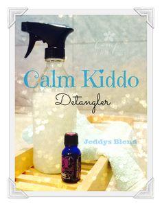 Calm Kiddo Hair Detangler ~ Sanity Saving Aromatherapy Benefits of Essential Oils!