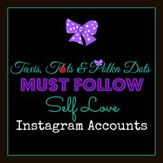 Promoting a mind detox via social media by sharing our favorite Self Love Instagram accounts!