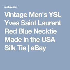 Vintage Men's YSL Yves Saint Laurent Red Blue Necktie Made in the USA Silk Tie | eBay