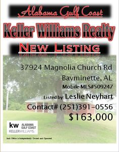 37924 Magnolia Church Rd. Bayminette...MLS# 509247...$163,000...3 Bed 2 Bath...FORECLOSURE AND MAY BE SUBJECT TO ALABAMA RIGHT OF REDEMPTION LAWS. BRICK HOME ON APX. 4 ACRES; 3 BEDROOMS/2 BATHS; CORNER STONE WOODBURNING FIREPLACE. LARGE UTILITY ROOM. KITCHEN WITH BREAKFAST AREA. NO APPLIANCES. SOME FLOORING HAS BEEN REMOVED...Please Contact: Leslie Anderson Neyhart @ 251- 391-0556