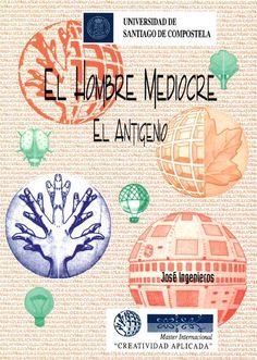 El hombre mediocre : el antigenio / José Ingenieros
