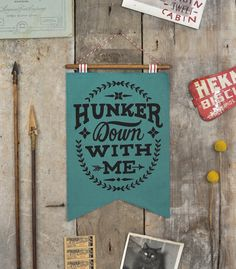 Hunker Down with Me Banner Teal by WinterCabin on Etsy, $40.00