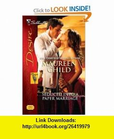 Seduced into a Paper Marriage (Silhouette Desire) (9780373769469) Maureen Child , ISBN-10: 0373769466  , ISBN-13: 978-0373769469 ,  , tutorials , pdf , ebook , torrent , downloads , rapidshare , filesonic , hotfile , megaupload , fileserve