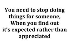 stop doing things for others if they do not respect you