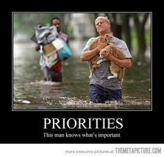 PRIORITIES!!! That man is awesome!!!!