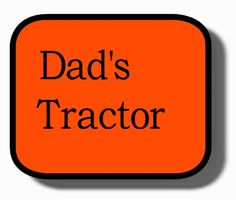 Ramblings...Essays and Such...: Dad's Tractor