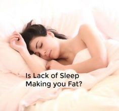 Sleep, Fat