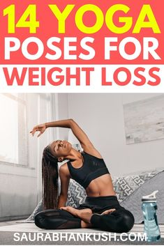 I love yoga poses for weight loss, I daily give 20 minutes for yoga workout, so if you want to do yoga workout for weight loss, then here are the 14 asanas you can do.