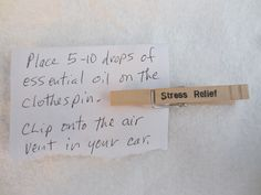 Clothespin car air freshener. I used Stress Relief Synergy Blend from Edens Garden. The pin's label was created from a rubber stamp kit for addresses.