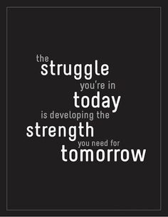 The struggle you're in today is developing the strength you need for tomorrow. #struggle #inspiration