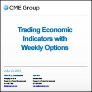 July 30, 2014: Using Weekly Options to Trade Economic Indicators