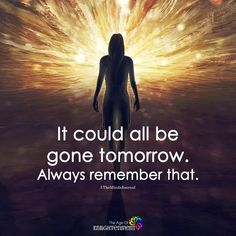 It Could All Be Gone Tomorrow - https://themindsjournal.com/it-could-all-be-gone-tomorrow-2/