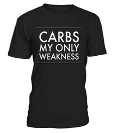 """# Carbs My Only Weakness Funny Diet Workout T-Shirt .  Special Offer, not available in shops      Comes in a variety of styles and colours      Buy yours now before it is too late!      Secured payment via Visa / Mastercard / Amex / PayPal      How to place an order            Choose the model from the drop-down menu      Click on """"Buy it now""""      Choose the size and the quantity      Add your delivery address and bank details      And that's it!      Tags: This funny dieting graphic tee is…"""