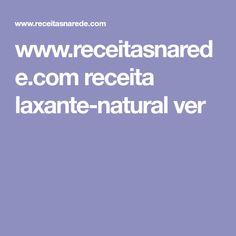www.receitasnarede.com receita laxante-natural ver