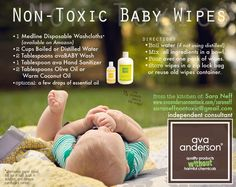 I just made these baby wipes for the first time and they are, hands down, the best baby wipes I've ever used!! I would be using them anyway because they are non-toxic (look at the ingredients on your baby wipes, blech!) so I couldn't be happier that they work so well. The avaBABY wash and ava Hand Sanitizer are used in this recipe, and I used warm coconut oil. Ava Anderson Non-Toxic by Sara Neff