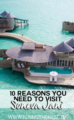 10 REASONS WHY YOU NEED TO VISIT SONEVA JANI | THE BEST RESORT IN THE MALDIVES | Flying The Nest