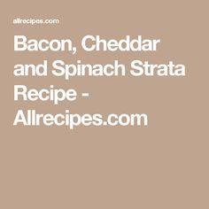 Bacon, Cheddar and Spinach Strata Recipe - Allrecipes.com