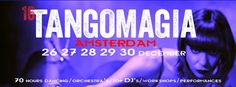 Tangomagia 2013 Transforming Amsterdam into Buenos Aires. The 16th edition of Amsterdam's annual international tango festival Tangomagia, will take place from 26 to 30 December 2013 at four locations around the IJ river- Kompaszaal, Muziekgebouw aan 't IJ, Dansmakers aan 't IJ and De Duif.