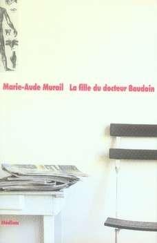 La fille du docteur baudoin - Murail Marie Aude