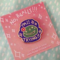 Trying!! hard enamel pin
