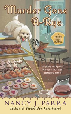 MURDER GONE A-RYE by Nancy J. Parra -- Toni Holmes is the best gluten-free baker in Oiltop, Kansas—okay, she's the only one—but when her grandmother becomes a murder suspect, she's more concerned with keeping Grandma free…