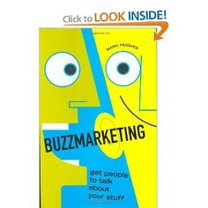 Buzz marketing. It's exactly what you think it is.