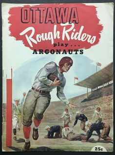 Football Ticket, Football Program, Sport Football, Montreal Alouettes, Saskatchewan Roughriders, Ottawa Valley, Canadian Football League, Grey Cup, Rough Riders