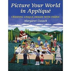 Picture Your World In Applique - Cusack
