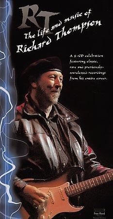 Richard Thompson - The Life And Music Of Richard Thompson