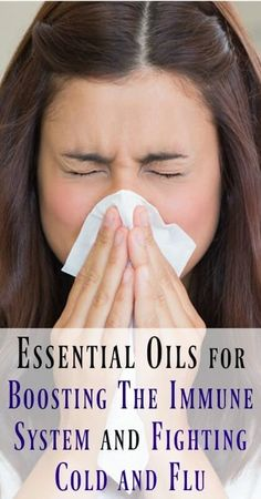 Essential Oils for Boosting The Immune System and Fighting Cold and Flu - Support immunity and fight colds and flu effectively using powerful essential oils.