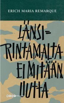 Länsirintamalta ei mitään uutta   Kirjasampo.fi - kirjallisuuden kotisivu