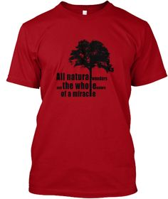 All Natural Wonders And The Whole Nature Of A Miracle Deep Red T-Shirt Front