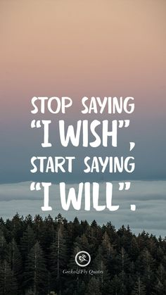 100 Inspirational And Motivational iPhone / Android HD Wallpapers Quotes - Stop saying 'I Wish', start saying 'I Will'. Inspirational And Motivational iPhone HD Wallpapers Quotes 100 Inspirational And Motivational iPhone / Android HD Wallpapers Quotes Hd Wallpaper Quotes, Inspirational Quotes Wallpapers, Motivational Quotes Wallpaper, Inspirational Mottos, Inspiring Quotes, Wallpaper Backgrounds, Travel Wallpaper, Inspirational Quotes With Pictures, Screen Wallpaper