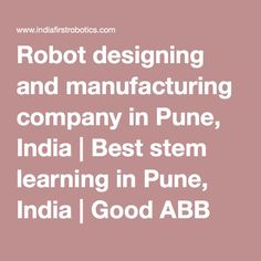 Robot designing and manufacturing company in Pune, India All Spark, Training Academy, Stem Learning, Robot Design, Pune, I Am Awesome, India, Business, Goa India