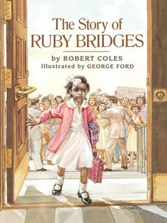The Story Of Ruby Bridges, by Robert Coles // Illustrated by George Ford // Books / Reading / Children's Books / History / Learning /