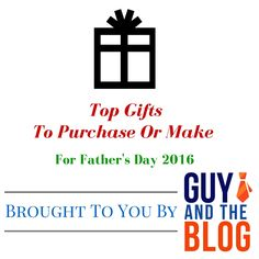 Top #Gifts To Purchase Or Make For #FathersDay 2016  http://www.guyandtheblog.com/2016/06/09/top-gifts-to-purchase-or-make-for-fathers-day-2016/
