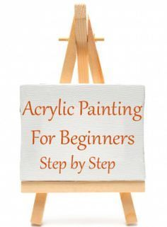 Acrylic Painting for Beginners Step by Step          How to Paint With Acrylics…